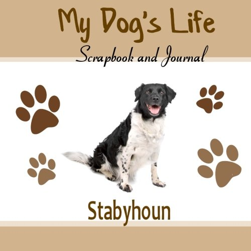 9781516900695: My Dog's Life Scrapbook and Journal Stabyhoun: Photo Journal, Keepsake Book and Record Keeper for your dog