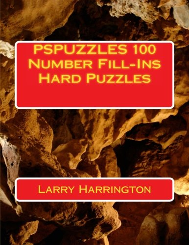 PSPUZZLES 100 Number Fill-Ins Hard Puzzles: Larry Harrington