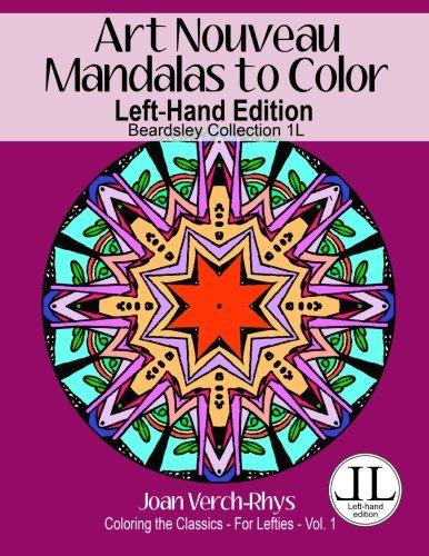 Art Nouveau Mandalas to Color - Left-Hand Edition: Beardsley Collection 1L (Left-Hand Coloring ...
