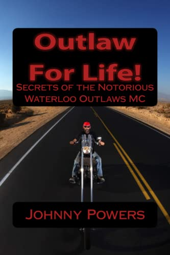 9781516902989: Outlaw For Life!: Secrets of the Notorious Waterloo Outlaws MC