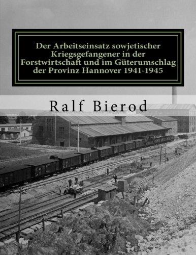 9781516905683: Der Arbeitseinsatz sowjetischer Kriegsgefangener in der Forstwirtschaft und im Güterumschlag der Provinz Hannover 1941-1945 (German Edition)
