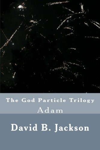 9781516905881: The God Particle Trilogy: Adam