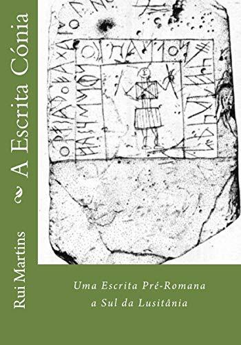 9781516907335: A Escrita Cónia: Uma Escrita Pré-Romana a Sul da Lusitânia (Portuguese Edition)