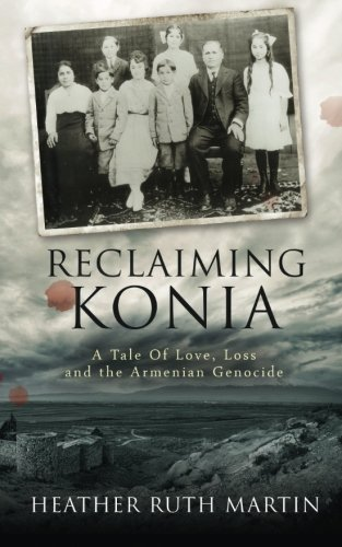 9781516907762: Reclaiming Konia: A Tale of Love, Loss and the Armenian Genocide