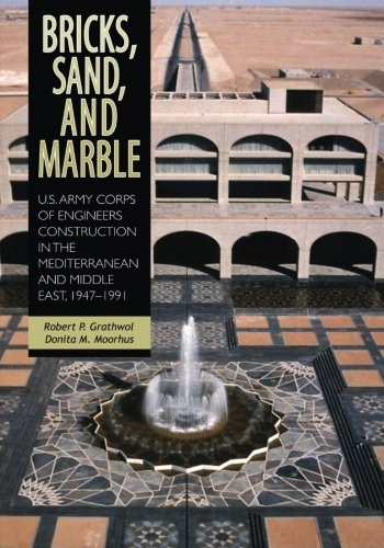 9781516908806: Bricks, Sand, and Marble: U.S. Army Corps of Engineers Construction in the Mediterranean and Middle East, 1947-1991 (U.S. Army in the Cold War)