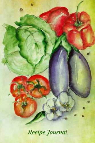9781516909759: Recipe Journal: Fresh Summer Vegetables Watercolor Cooking Journal, Lined and Numbered Blank Cookbook 6 x 9, 180 Pages (Recipe Journals)