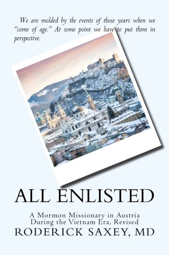 9781516911288: All Enlisted: A Mormon Missionary in Austria During the Vietnam Era, Revised