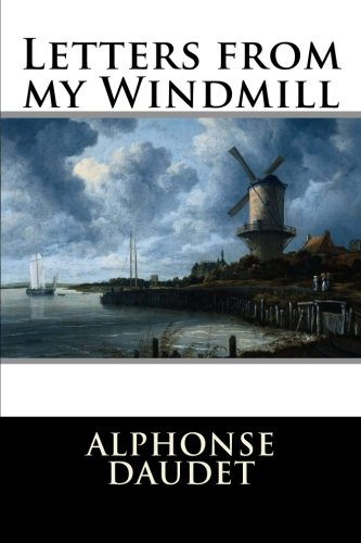 Letters from my Windmill: Alphonse Daudet