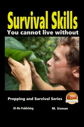 9781516913299: Survival Skills You Cannot Live Without