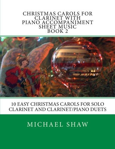 9781516916115: Christmas Carols For Clarinet With Piano Accompaniment Sheet Music Book 2: 10 Easy Christmas Carols For Solo Clarinet And Clarinet/Piano Duets (Volume 2)