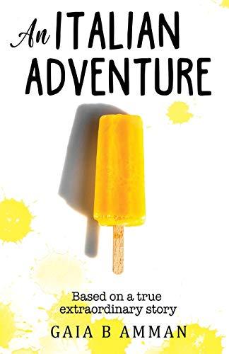 An Italian Adventure (The Italian Saga) (Volume 1): Gaia B Amman