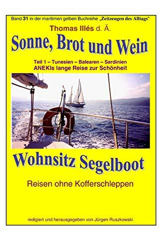 9781516916238: Sonne Brot und Wein - Wohnsitz Segelboot - Tunesien - Balearen -Sardinien: Band 31 in der maritimen gelben Buchreihe bei Juergen Ruszkowski: Volume 79 (maritime gelbe Buchreihe)