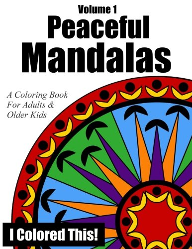 9781516918157: Peaceful Mandalas Volume 1: A Coloring Book for Adults and Older Kids
