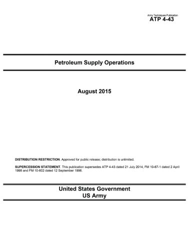 9781516921607: Army Techniques Publication ATP 4-43 Petroleum Supply Operations August 2015