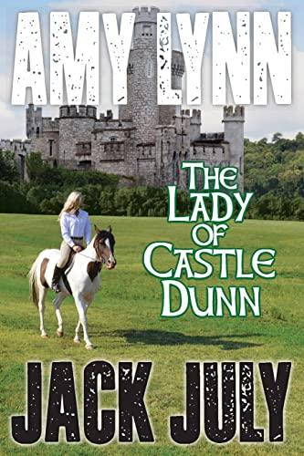 9781516922253: Amy Lynn, The Lady Of Castle Dunn (Volume 3)