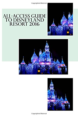 9781516922871: All-Access Guide to Disneyland Resort 2016
