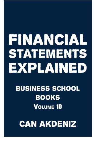 9781516923700: Financial Statements Explained: Business School Books Volume 10