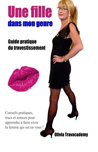 9781516925698: Une fille dans mon genre: Guide pratique du travestissement