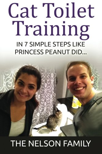 9781516927852: Cat Toilet Training: How to Toilet Train Your Cat in 7 SIMPLE Steps Like Princess Peanut