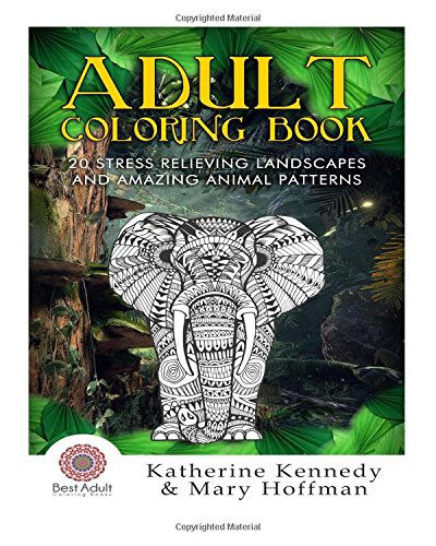 9781516928231: Adult Coloring Book: 20 Stress Relieving Landscapes And Amazing Animal Patte (Coloring Books For Adults Kindle, Adult Coloring Books) (Volume 1)