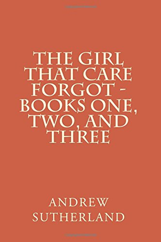 9781516928248: The Girl That Care Forgot - Books One, Two, and Three: Parts 1, 2, and 3