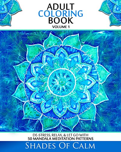 9781516928477: 1: Adult Coloring Book: De-Stress, Relax & Let Go With 50 Mandala Mediation Patterns (Unique Mandala Designs, Adult Coloring Book) (Volume 1)