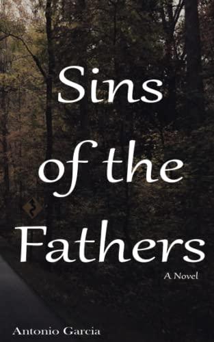 Sins of the Fathers: Antonio Garcia