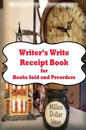 9781516931507: Writers Write Reciept Book: for Books Sold and Preorders