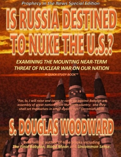 9781516931859: Is Russia Destined to Nuke the U.S.?: Examining the Near-term Threat of Nuclear War on Our Nation