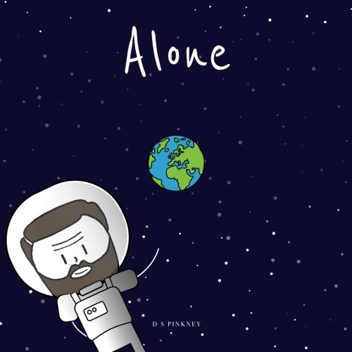 9781516931873: Alone: Why are the night skies quiet? Might we be alone in the Cosmos?