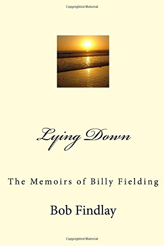 9781516933365: Lying Down: The Memoirs of Billy Fielding