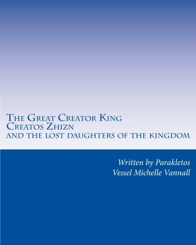 9781516934270: The Great Creator King Creatos Zhizn and the lost daughters of the kingdom (1)