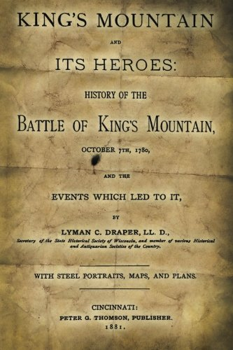 King's Mountain and Its Heroes: History of: Draper LL D.,