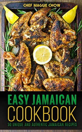 Easy Jamaican Cookbook: Chef Maggie Chow