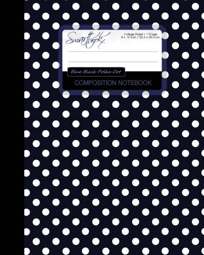 9781516938230: Blue Black Polka Dot Composition Notebook: College Ruled Writing Journals for School / Teacher / Office / Student [ Perfect Bound * Large * Blue Black ... (Contemporary Designs - Patterned Stationery)