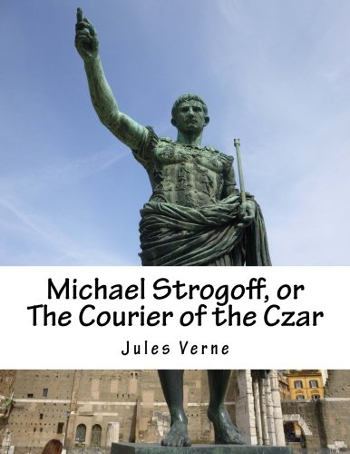 9781516938391: Michael Strogoff, or The Courier of the Czar