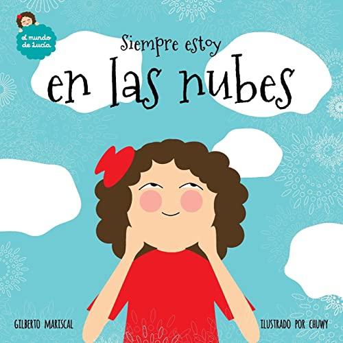 Siempre Estoy En Las Nubes (Paperback): Gilberto Mariscal