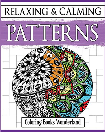9781516942138: Relaxing and Calming Patterns - Coloring Books For Grownups (Volume 2)