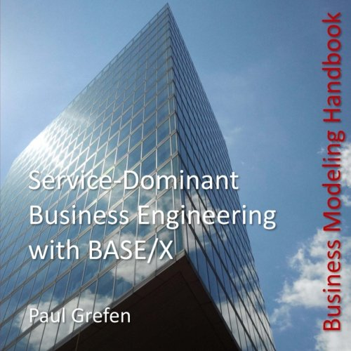 9781516942176: Service-Dominant Business Engineering with BASE/X: Business Modeling Handbook (BASE/X Handbooks) (Volume 1)