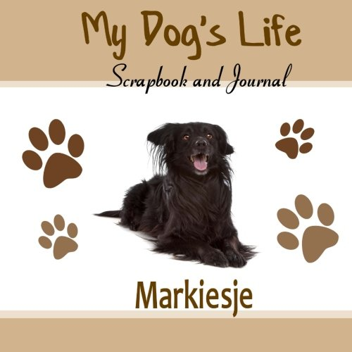 9781516942794: My Dog's Life Scrapbook and Journal Markiesje (Dutch Tulip Hound): Photo Journal, Keepsake Book and Record Keeper for your dog