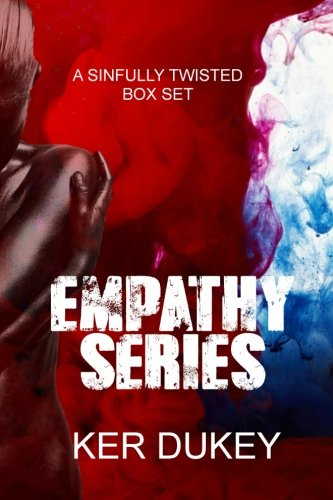 The Empathy Series: Empathy, Desolate, Vacant, Deadly: Dukey, Ker
