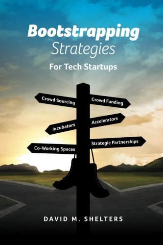 9781516943128: Bootstrapping Strategies: For Tech Startups