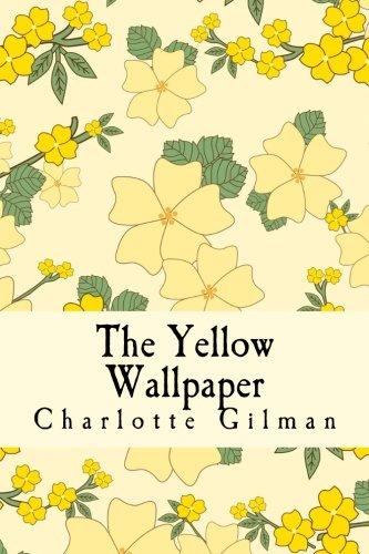9781516943869: The Yellow Wallpaper