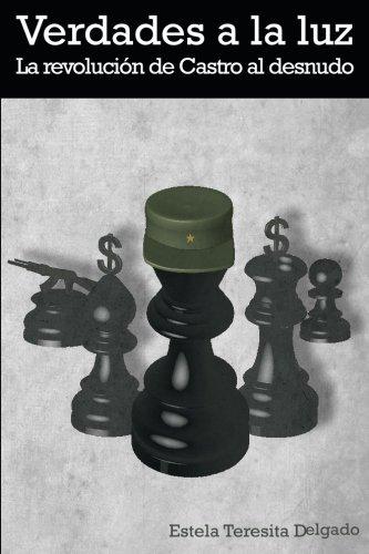 9781516943968: Verdades a la luz: La revolución de Castro al desnudo (Spanish Edition)