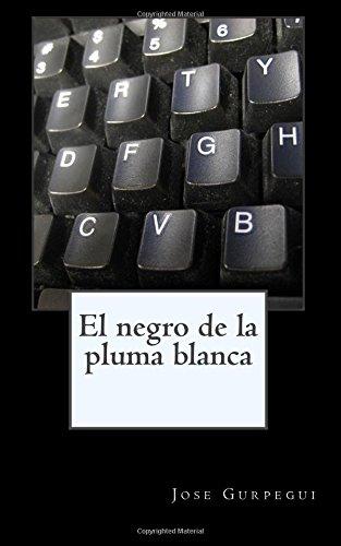 9781516945535: El negro de la pluma blanca (Spanish Edition)