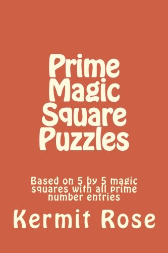 9781516949489: Prime Magic Square Puzzles: Based on 5 by 5 magic squares with all prime number entries