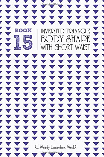 9781516950522: Book 15 - Inverted Triangle Body Shape with a Short-Waistplacement (Your Body Shape by Waistplacement)