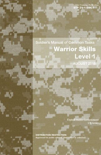 9781516951550: Soldier Training Publication STP 21-1-SMCT Soldier's Manual of Common Tasks: Warrior Skills Level 1 August 2015