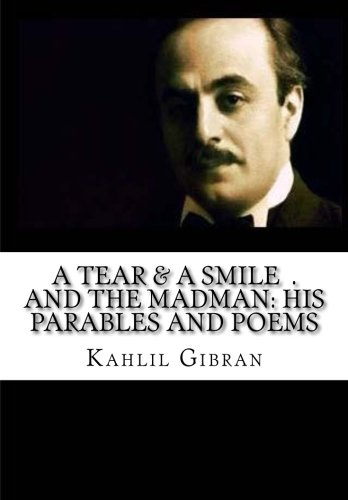 9781516951994: A Tear and a Smile & The Madman: His Parables and Poems