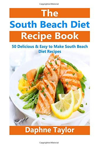 9781516952533: South Beach Diet: South Beach Diet Recipe Book: 50 Delicious & Easy South Beach Diet Recipes (south beach diet, south beach diet recipes, south beach diet beginners guide, south beach diet cookbook)